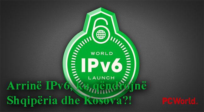 Arrinë IPv6, ku qëndron Shqipëria dhe Kosova?