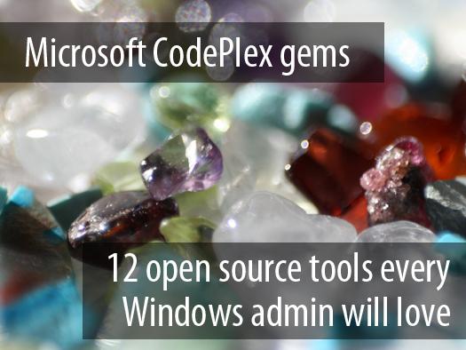 """""""Perlat"""" e Microsoft CodePlex: 12 mjete Open Source që i duhen çdo administratori që punon në Windows"""