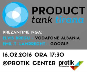 Evenimenti ndërkombëtar ProductTank vjen për herë të parë në Shqipëri më 16 Shkurt