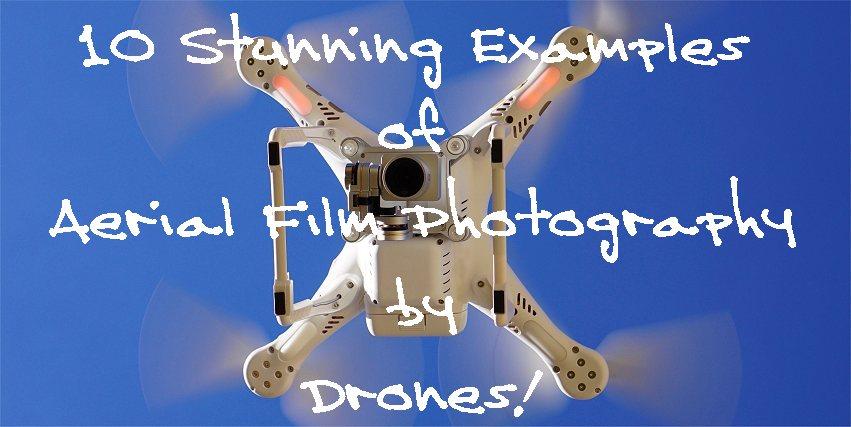 10 filmime mahnitëse realizuar nga kamera e një droni