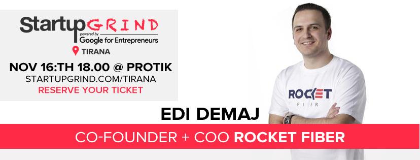 Takimi i radhës i Startup Grind vjen me të ftuar bashkëthemeluesin e Rocket Fiber, Edi Demaj