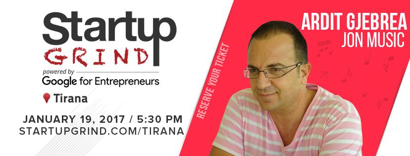Në takimin e parë për 2017, Startup Grind Tirana mirëpret më 19 Janar Ardit Gjebrean